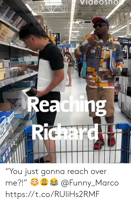 "Funny, Reach, and Ppp: VideoshO  Low P  4C  ons  Reaching  Richard  BRIGHT  PPP ""You just gonna reach over me?!"" 😳😩😂 @Funny_Marco https://t.co/RUliHs2RMF"