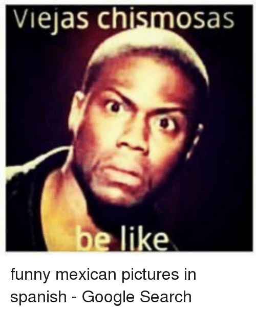 funny mexican pictures: Vieias chismosas  be like funny mexican pictures in spanish - Google Search