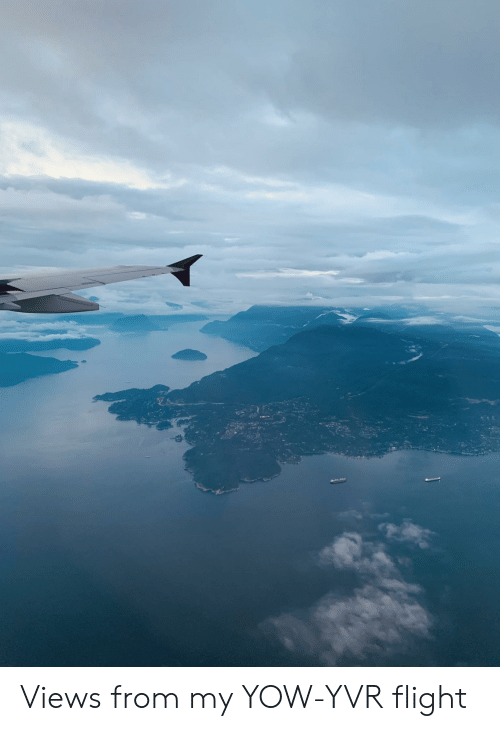 Flight, Yvr, and  Views: Views from my YOW-YVR flight