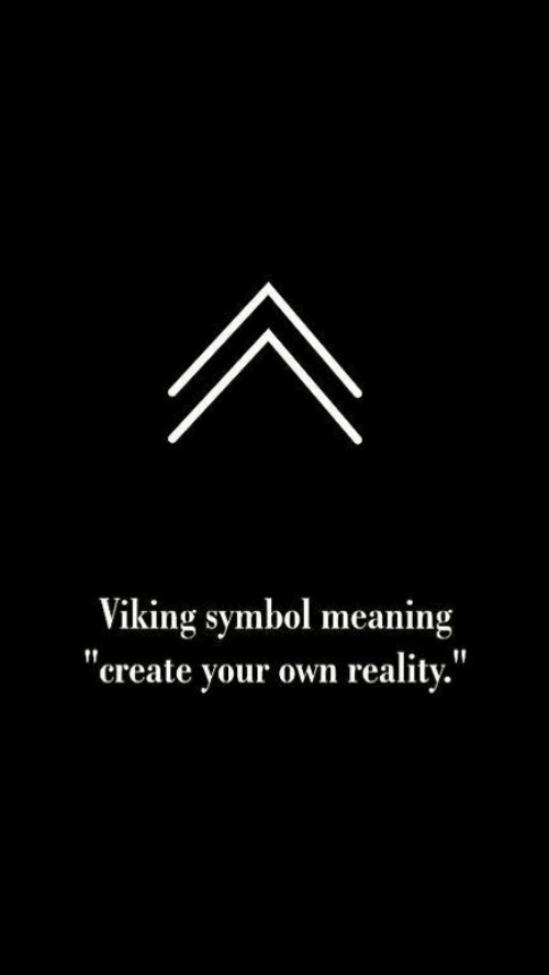 """Meaning, Viking, and Reality: viking symbol meaning  """"create your own reality.'"""""""