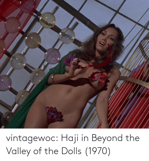 dolls: vintagewoc: Haji in Beyond the Valley of the Dolls (1970)