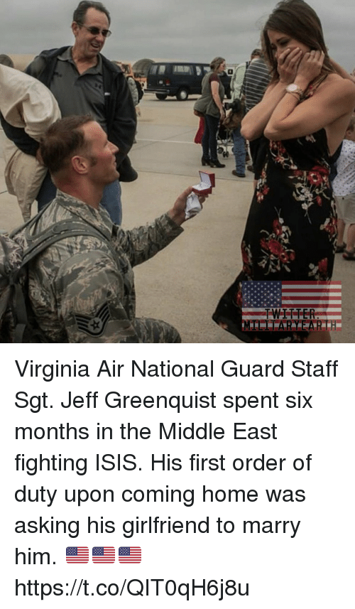 national guard: Virginia Air National Guard Staff Sgt. Jeff Greenquist  spent six months in the Middle East fighting ISIS. His first order of duty upon coming home was asking his girlfriend to marry him. 🇺🇸🇺🇸🇺🇸 https://t.co/QIT0qH6j8u