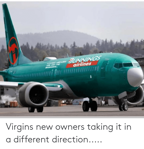 Owners: Virgins new owners taking it in a different direction.....