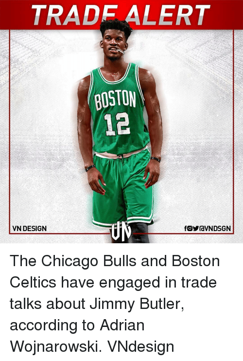 Chicago Bulls: VN DESIGN  ADF ALERT  BOSTON  fo OraVNDSGN The Chicago Bulls and Boston Celtics have engaged in trade talks about Jimmy Butler, according to Adrian Wojnarowski. VNdesign