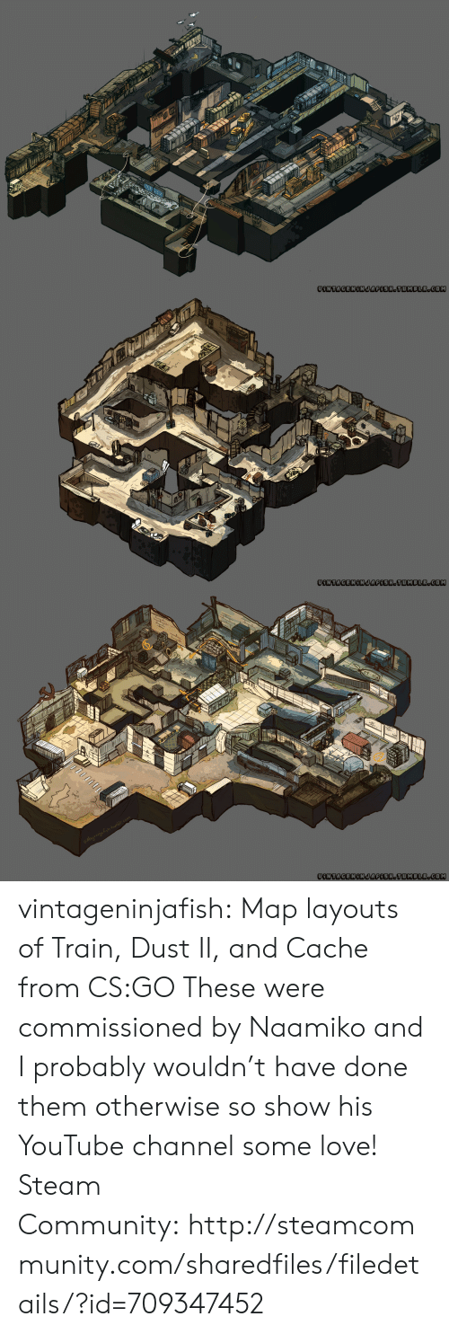 Steam Community: VONTAGENINJAGOSH.TUMBLR.COM   0  VONTAGENINJAGOSH.TUMBLR.COM   rx  VONTAGENINJAGOSH.TUMBLR.COM vintageninjafish:  Map layouts of Train, Dust II, and Cache from CS:GO These were commissioned by Naamiko and I probably wouldn't have done them otherwise so show his YouTube channel some love! Steam Community:http://steamcommunity.com/sharedfiles/filedetails/?id=709347452