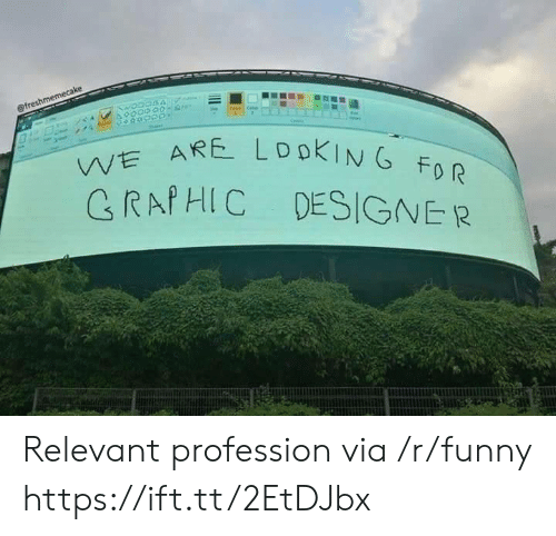profession: VVE  CRAPHIC DESIGNER Relevant profession via /r/funny https://ift.tt/2EtDJbx