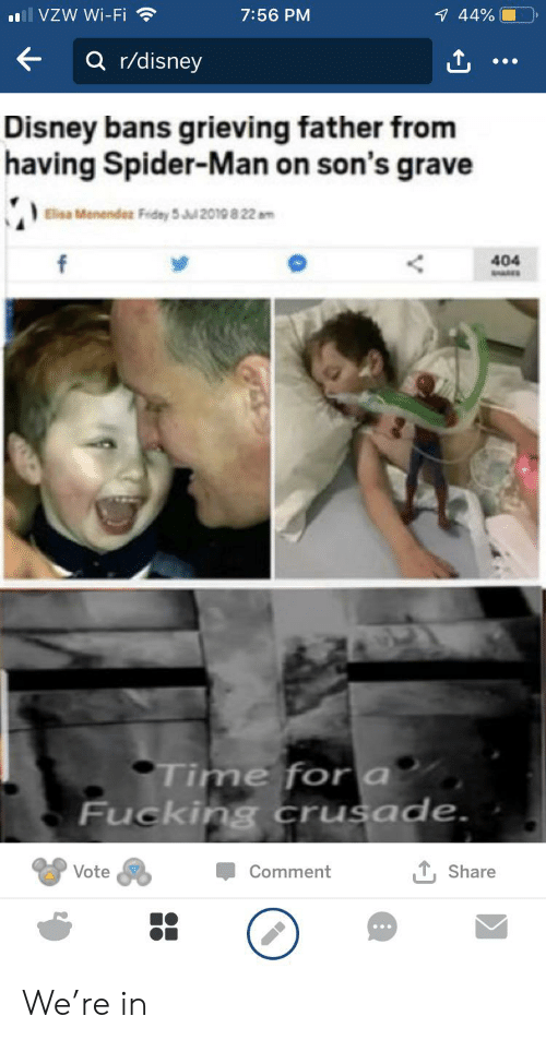 Menendez: VZW Wi-Fi  7:56 PM  7 44%  Q r/disney  Disney bans grieving father from  having Spider-Man on son's grave  Eliea Menendez Fridey 5 2010 822 m  404  Time fora  Fucking crusade.  , Share  Comment  Vote We're in