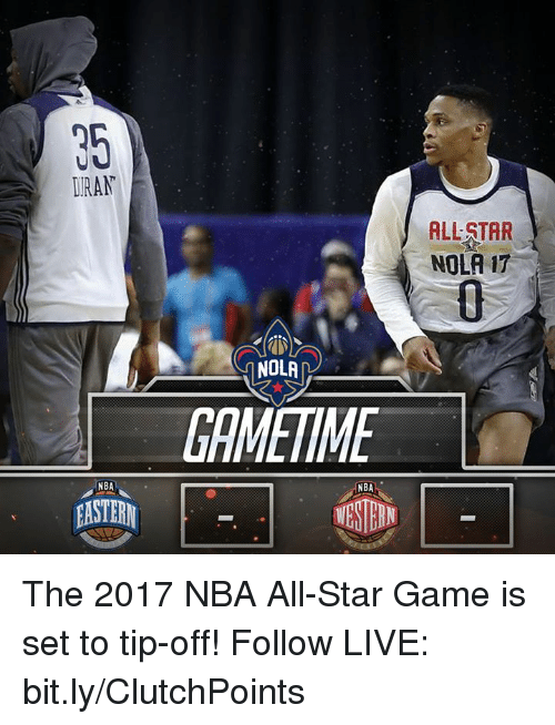 NBA All-Star Game: WAAN  NBA  EASTERN  NOLA  NBA  ALLSTAR  NOLA 17 The 2017 NBA All-Star Game is set to tip-off!  Follow LIVE: bit.ly/ClutchPoints