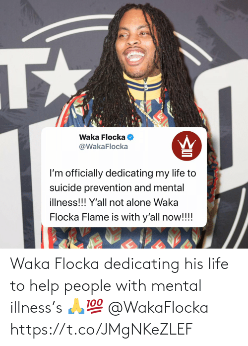 mental illness: Waka Flocka dedicating his life to help people with mental illness's 🙏💯 @WakaFlocka https://t.co/JMgNKeZLEF