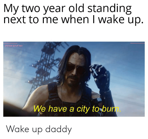 wake: Wake up daddy