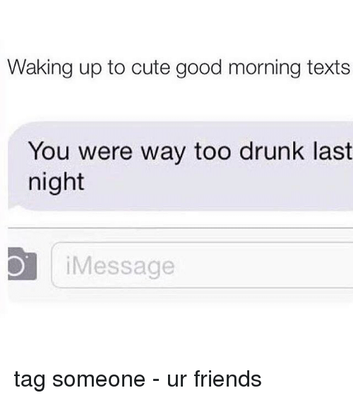 When a guy texts you in the morning
