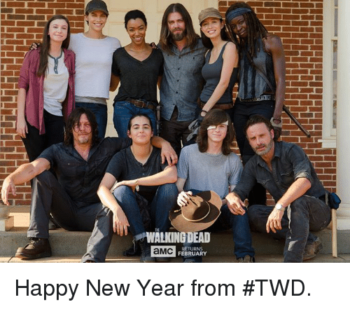 Walking Dead Returns: WALKING DEAD  RETURNS  aMC  FEBRUARY Happy New Year from #TWD.