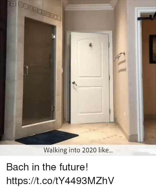bach: Walking into 2020 like Bach in the future! https://t.co/tY4493MZhV