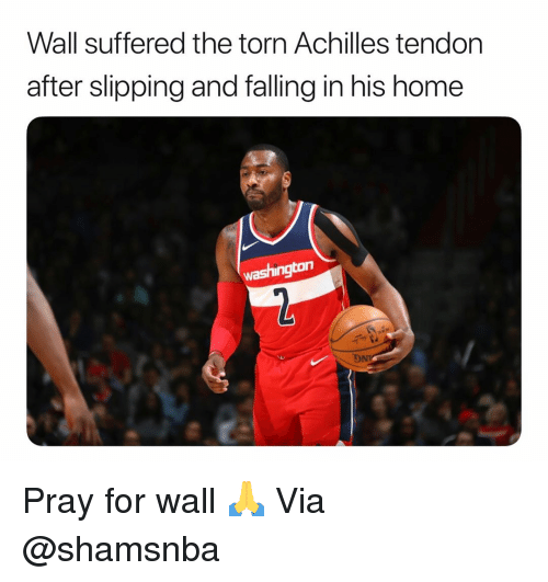 Basketball, Nba, and Sports: Wall suffered the torn Achilles tendon  after slipping and falling in his home  washington  ON Pray for wall 🙏 Via @shamsnba