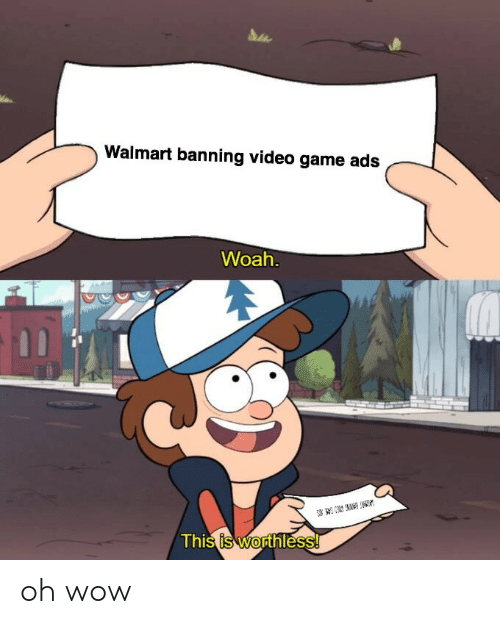 Walmart, Wow, and Game: Walmart banning video game ads  Woah.  w  3  This is worthless! oh wow