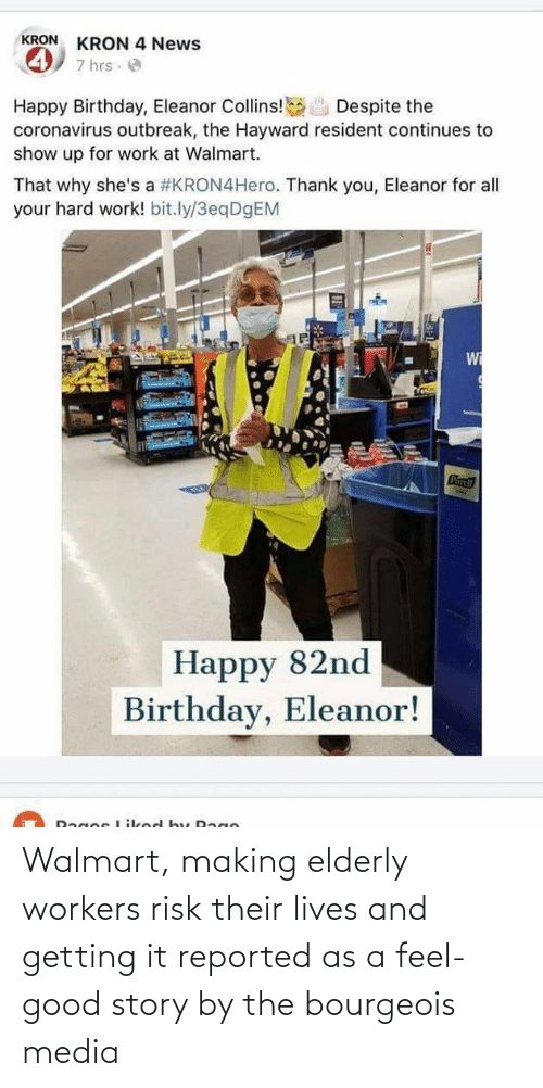 Walmart: Walmart, making elderly workers risk their lives and getting it reported as a feel-good story by the bourgeois media
