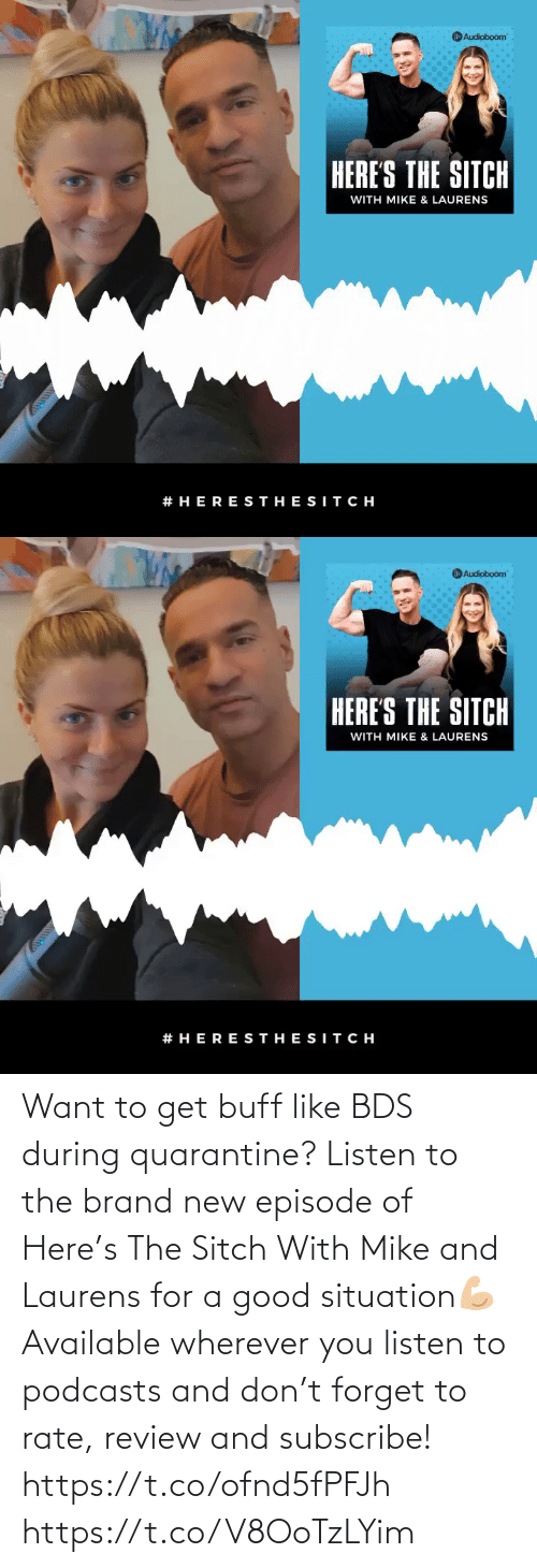 buff: Want to get buff like BDS during quarantine? Listen to the brand new episode of Here's The Sitch With Mike and Laurens for a good situation💪🏼 Available wherever you listen to podcasts and don't forget to rate, review and subscribe!   https://t.co/ofnd5fPFJh https://t.co/V8OoTzLYim