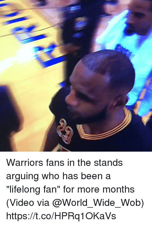 """warriors fans: Warriors fans in the stands arguing who has been a """"lifelong fan"""" for more months  (Video via @World_Wide_Wob) https://t.co/HPRq1OKaVs"""