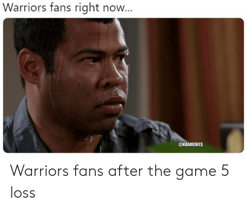 warriors fans: Warriors fans right now...  ONBAMEMES Warriors fans after the game 5 loss
