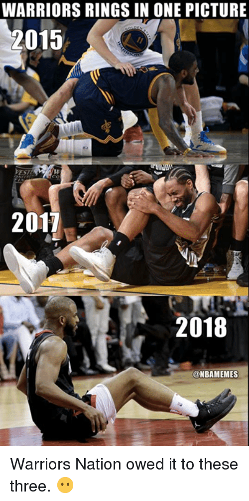 Nba, Warriors, and One: WARRIORS RINGS IN ONE PICTURE  2015  2017  2018  @NBAMEMES Warriors Nation owed it to these three. 😶