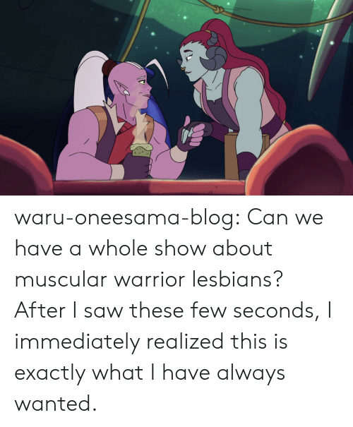 Muscular: waru-oneesama-blog:  Can we have a whole show about muscular warrior lesbians? After I saw these few seconds, I immediately realized this is exactly what I have always wanted.