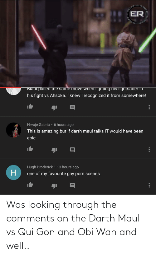 gon: Was looking through the comments on the Darth Maul vs Qui Gon and Obi Wan and well..