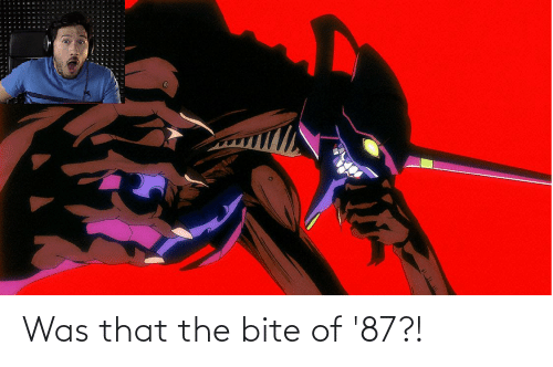 bite: Was that the bite of '87?!