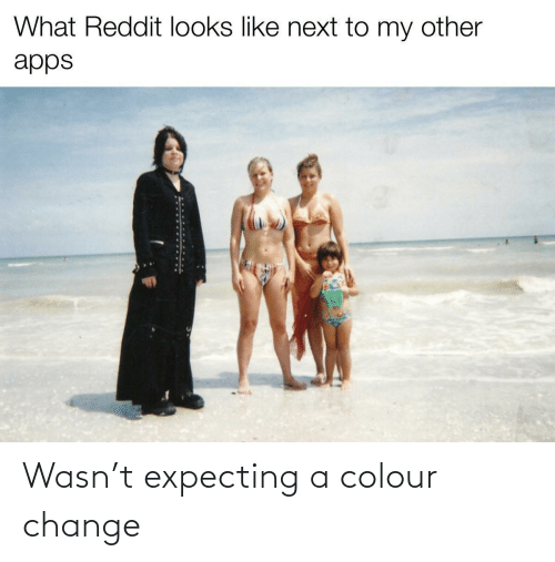 Colour: Wasn't expecting a colour change