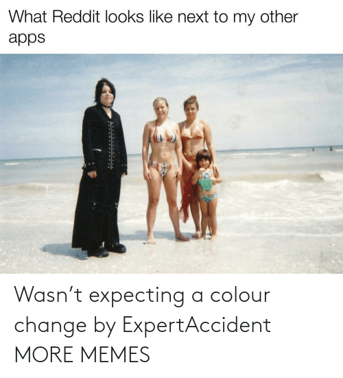 Colour: Wasn't expecting a colour change by ExpertAccident MORE MEMES