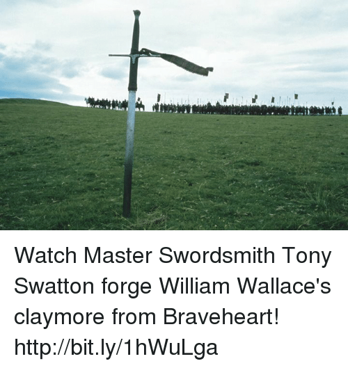 claymore: Watch Master Swordsmith Tony Swatton forge William Wallace's claymore from Braveheart! http://bit.ly/1hWuLga