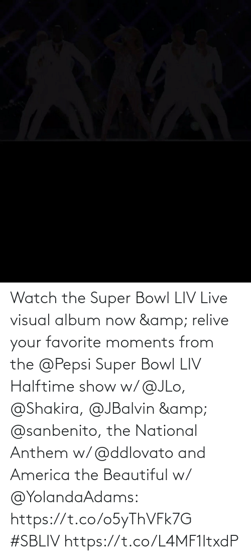 visual: Watch the Super Bowl LIV Live visual album now & relive your favorite moments from the @Pepsi Super Bowl LIV Halftime show w/ @JLo, @Shakira, @JBalvin & @sanbenito, the National Anthem w/ @ddlovato and America the Beautiful w/ @YolandaAdams: https://t.co/o5yThVFk7G #SBLIV https://t.co/L4MF1ItxdP