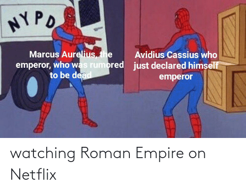 Roman: watching Roman Empire on Netflix