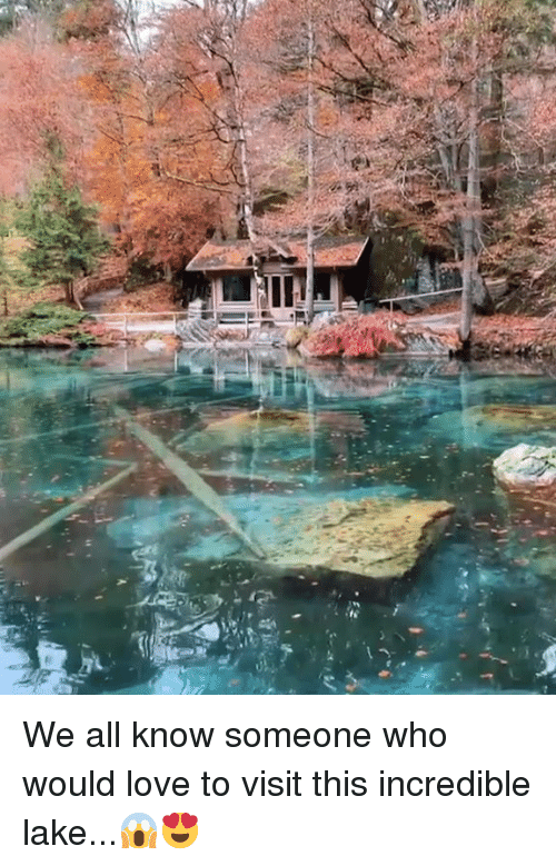 Love, Who, and All: We all know someone who would love to visit this incredible lake...😱😍