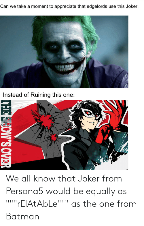 "Batman: We all know that Joker from Persona5 would be equally as """"""rElAtAbLe"""""" as the one from Batman"