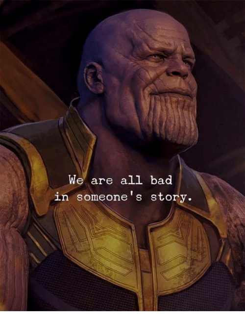 Bad, Memes, and 🤖: We are all bad  in someone's story.