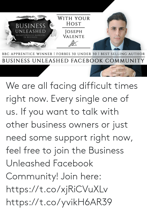 Owners: We are all facing difficult times right now. Every single one of us.  If you want to talk with other business owners or just need some support right now, feel free to join the Business Unleashed Facebook Community!   Join here: https://t.co/xjRiCVuXLv https://t.co/yvikH6AR39