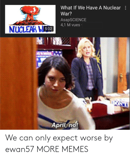 Expect: We can only expect worse by ewan57 MORE MEMES