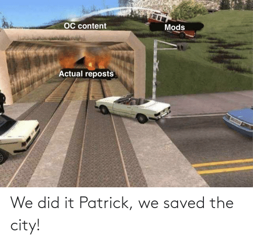 We Did It Patrick We Saved The City: We did it Patrick, we saved the city!