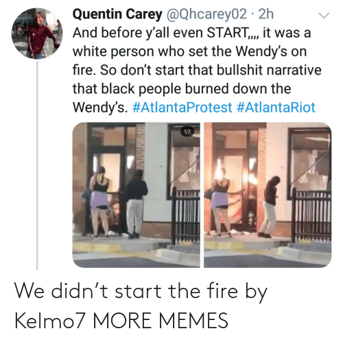 Start: We didn't start the fire by Kelmo7 MORE MEMES