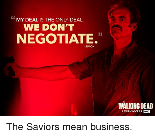Walking Dead Returns: WE DON'T  NEGOTIATE.  SIMON  WALKING DEAD  RETURNS ocT 23 aMCI The Saviors mean business.