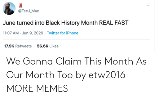 Our: We Gonna Claim This Month As Our Month Too by etw2016 MORE MEMES
