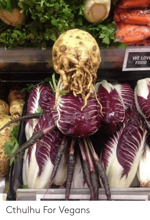vegans: WE LOV  FOOD Cthulhu For Vegans