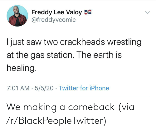 making a: We making a comeback (via /r/BlackPeopleTwitter)