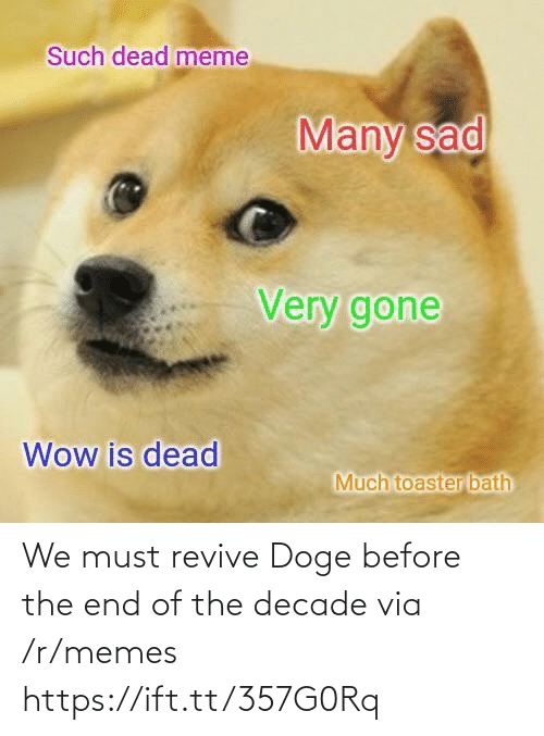 Doge: We must revive Doge before the end of the decade via /r/memes https://ift.tt/357G0Rq