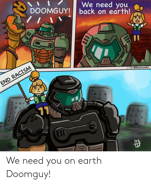 Earth: We need you on earth Doomguy!