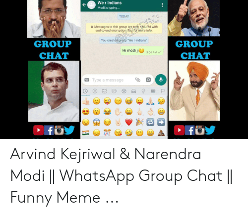 Kejriwal: We r Indians  Modi is typing...  TODAY  Messages to this group are nowkared with  end-to-end encryption Tápf  tomore info.  You creat  GROUP  CHAT  GROUP  CHAT  Hi modi jie 8:06 PM  Type a message Arvind Kejriwal & Narendra Modi    WhatsApp Group Chat    Funny Meme ...