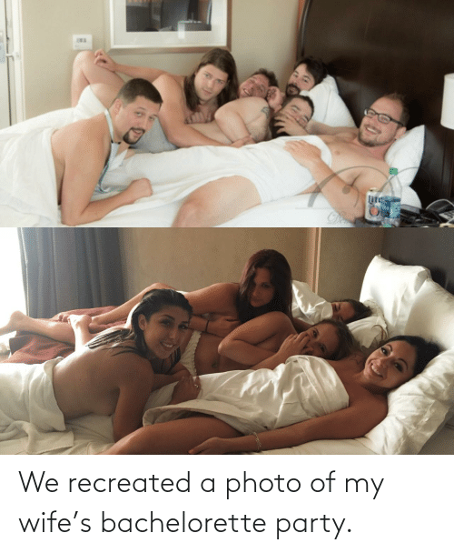 Wife: We recreated a photo of my wife's bachelorette party.
