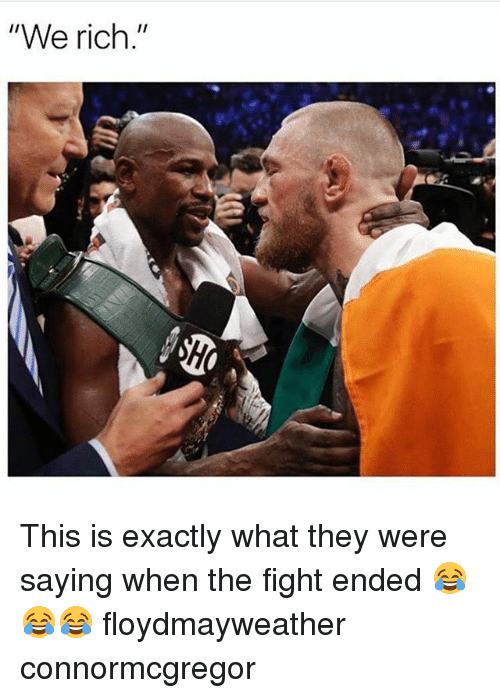 """fightings: """"We rich."""" This is exactly what they were saying when the fight ended 😂😂😂 floydmayweather connormcgregor"""