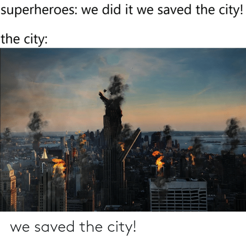 city: we saved the city!