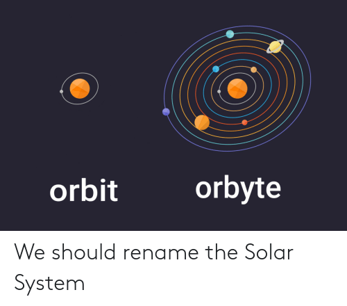 system: We should rename the Solar System